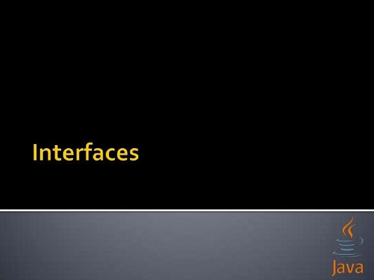    Interfaces en Java   ¿Qué es una interfaz?   Características   Declaración   Implementando   Superinterfaz   Her...