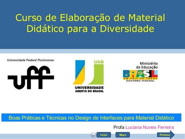 Curso de Elaboração de Material    Didático para a DiversidadeBoas Práticas e Técnicas no Design de Interfaces para Materi...