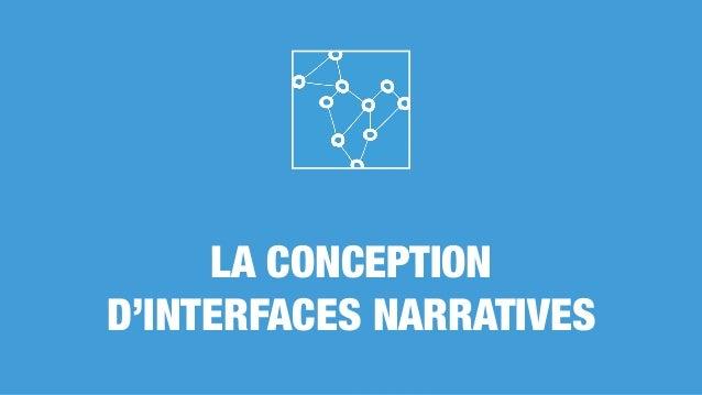LA CONCEPTION D'INTERFACES NARRATIVES