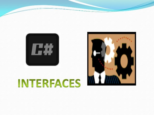 WHAT ARE INTERFACES??Interfaces are reference types. It is basically a     class with the following differences: 1. All me...