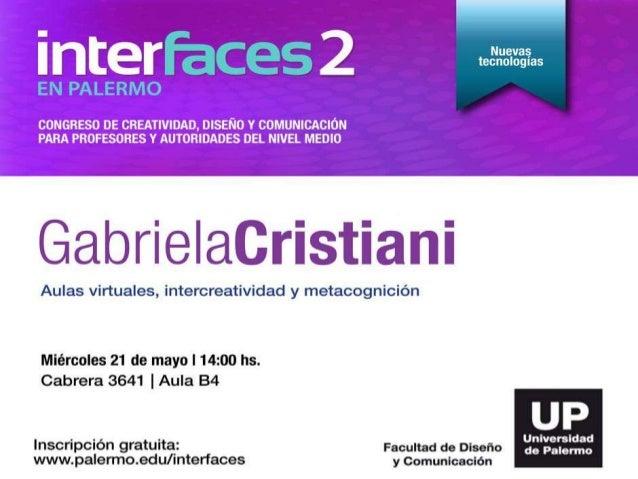 Aulas Virtuales Intercreatividad y Metacognición Lic. María Gabriela Cristiani Villa Devoto School