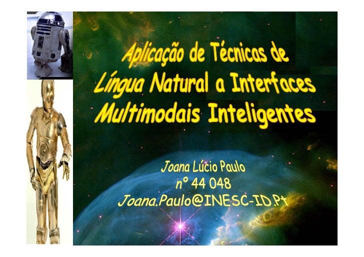 Sumário Aplicação de Técnicas de Língua Natural a Interfaces Multimodais Inteligentes                                     ...