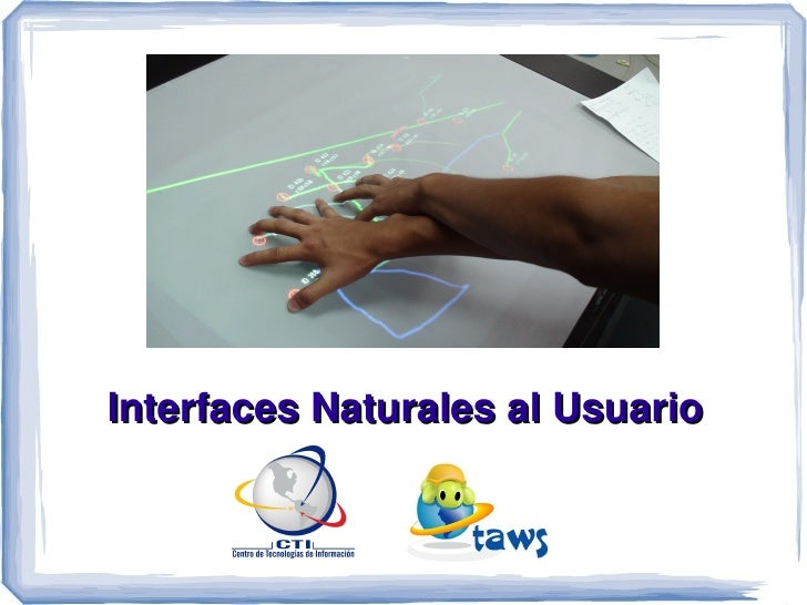 Interfaces Naturales al Usuario