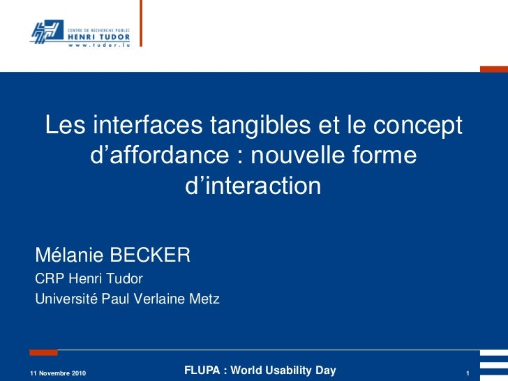 Les interfaces tangibles et le concept        d'affordance : nouvelle forme                 d'interaction Mélanie BECKER C...