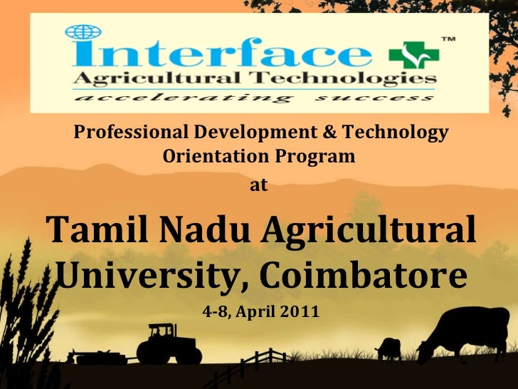 Professional Development & Technology Orientation Program   at  Tamil Nadu Agricultural University, Coimbatore 4-8, April ...