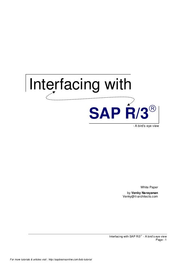 Interfacing with â  SAP R/3  - A bird's eye view  White Paper by Venky Narayanan Venky@it-architects.com  Interfacing with...