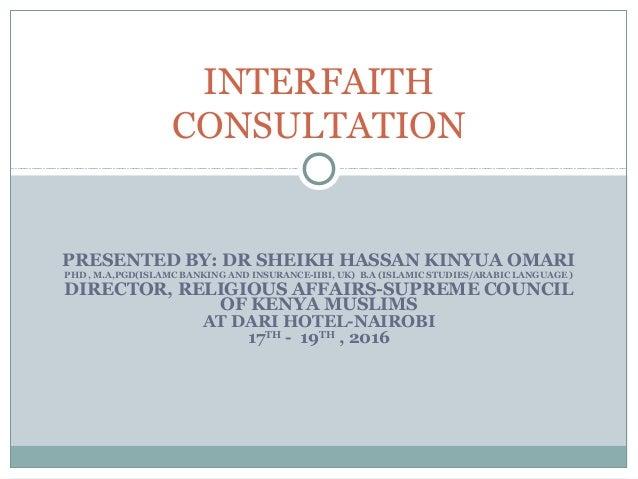 PRESENTED BY: DR SHEIKH HASSAN KINYUA OMARI PHD , M.A,PGD(ISLAMC BANKING AND INSURANCE-IIBI, UK) B.A (ISLAMIC STUDIES/ARAB...