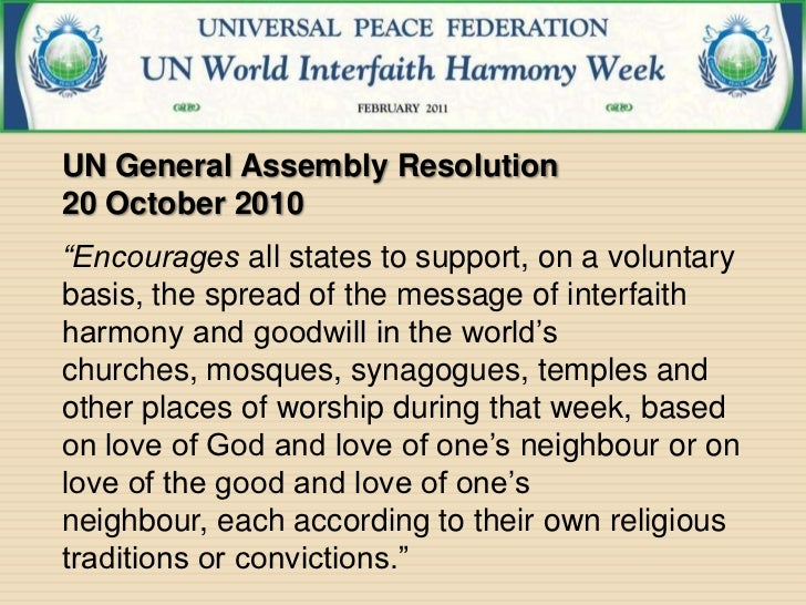 """UN General Assembly Resolution20 October 2010""""Encourages all states to support, on a voluntarybasis, the spread of the mes..."""