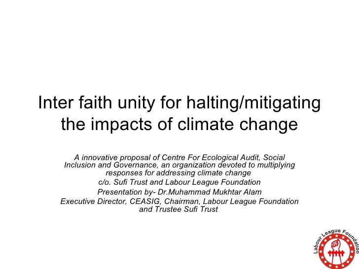 Inter faith unity for halting/mitigating the impacts of climate change A innovative proposal of Centre For Ecological Audi...