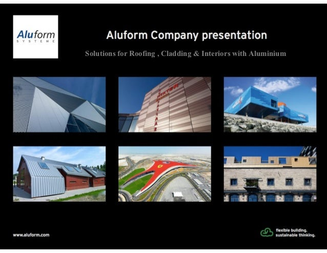 Solutions for Roofing , Cladding & Interiors with Aluminium