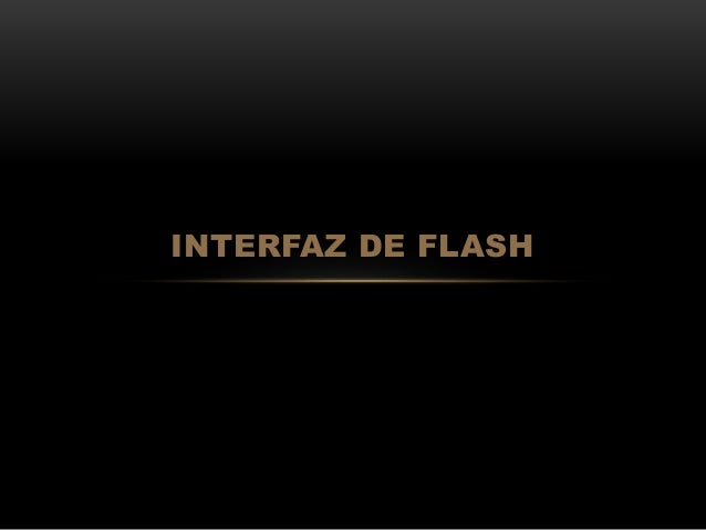 INTERFAZ DE FLASH