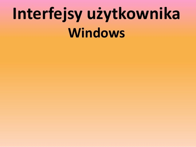 Interfejsy użytkownika Windows