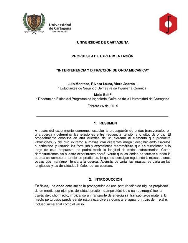 """UNIVERSIDAD DE CARTAGENA PROPUESTADE EXPERIMENTACIÓN """"INTERFERENCIAY DIFRACCIÓN DE ONDAMECANICA"""" Luis Montero, Rivera Laur..."""