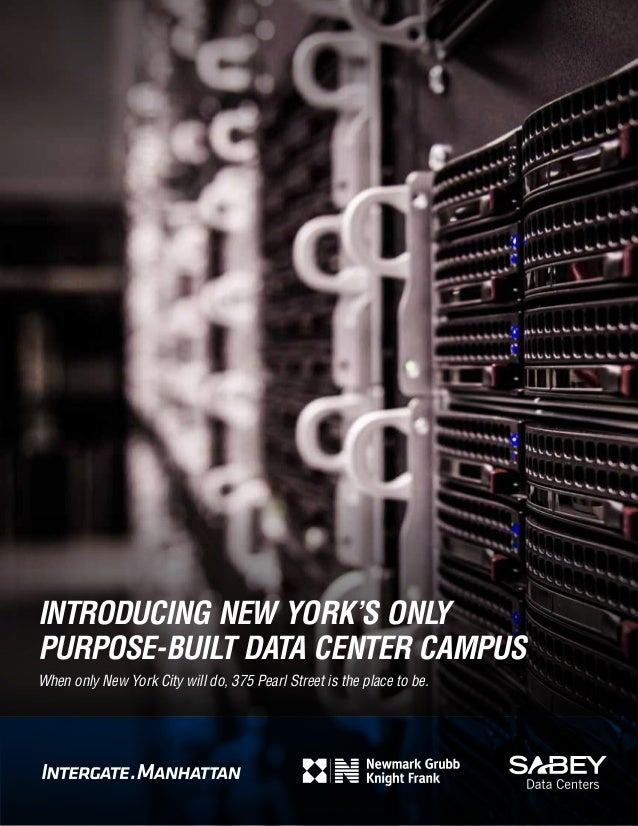 INTRODUCING NEW YORK'S ONLY PURPOSE-BUILT DATA CENTER CAMPUS When only New York City will do, 375 Pearl Street is the plac...