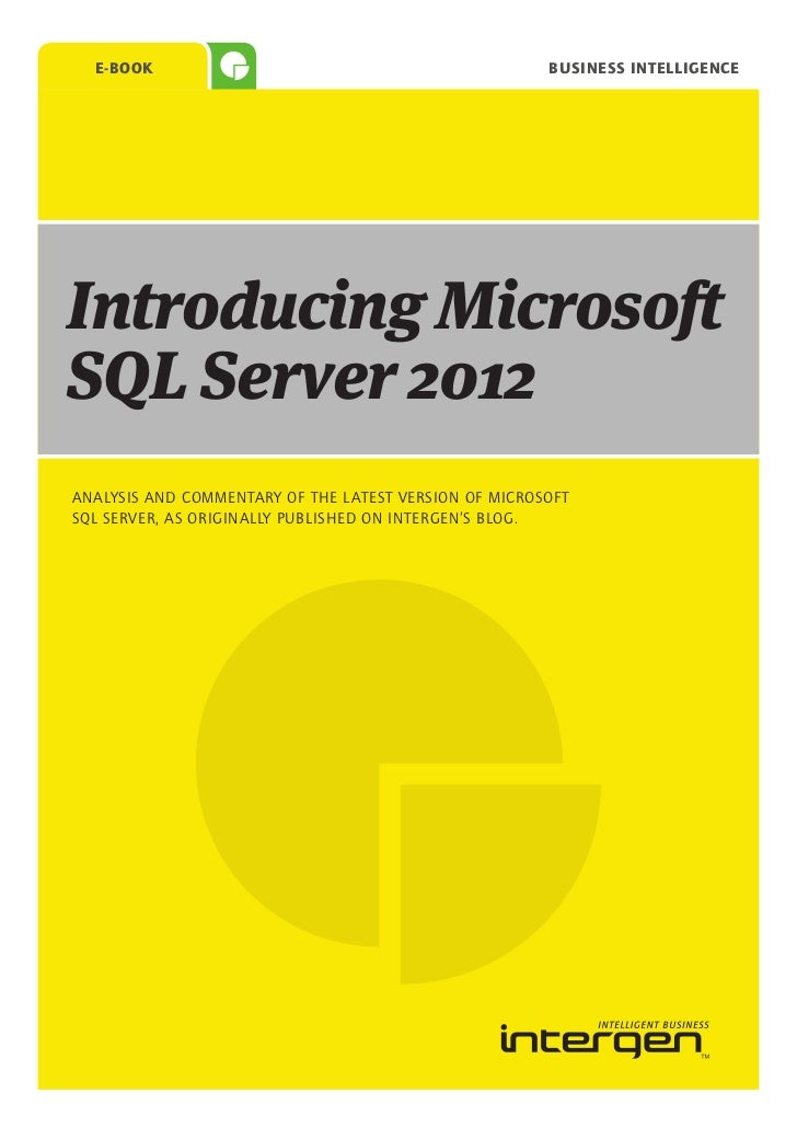 E-Book                                               business intelligenceIntroducing MicrosoftSQL Server 2012ANALYSIS AND...