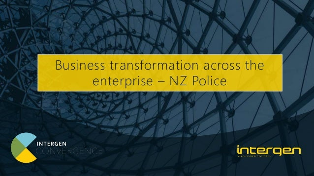 Business transformation across the enterprise – NZ Police