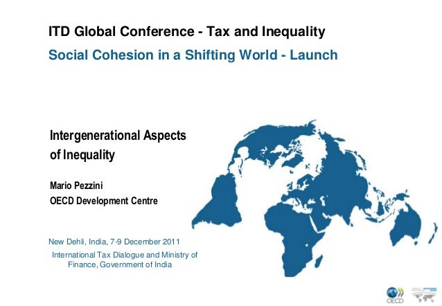 ITD Global Conference - Tax and InequalitySocial Cohesion in a Shifting World - LaunchIntergenerational Aspectsof Inequali...