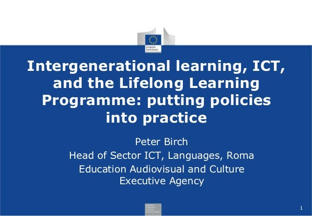 Intergenerational learning, ICT,   and the Lifelong Learning  Programme: putting policies         into practice           ...