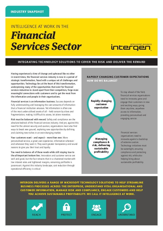 INDUSTRY SNAPSHOT  Intelligence at work in the  Financial Services Sector INTEGRATING TECHNOLOGY SOLUTIONS TO COVER THE RI...