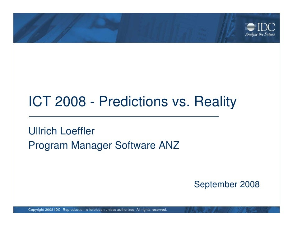 ICT 2008 - Predictions vs. Reality  Ullrich Loeffler Program Manager Software ANZ                                         ...