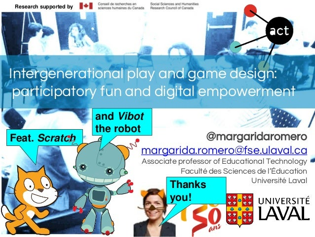 Research supported by @margaridaromero margarida.romero@fse.ulaval.ca Associate professor of Educational Technology Facult...