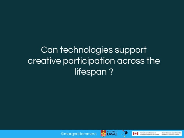 @margaridaromero Can technologies support creative participation across the lifespan ?