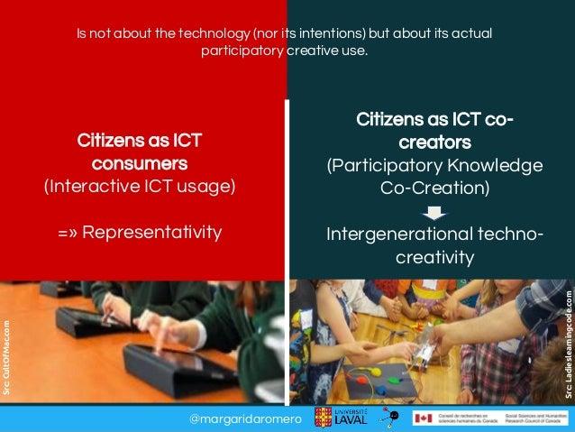 @margaridaromero Citizens as ICT consumers (Interactive ICT usage) =» Representativity Citizens as ICT co- creators (Parti...