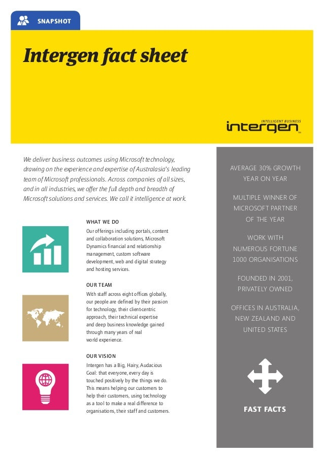 Snapshot  Intergen fact sheet  We deliver business outcomes using Microsoft technology, drawing on the experience and expe...