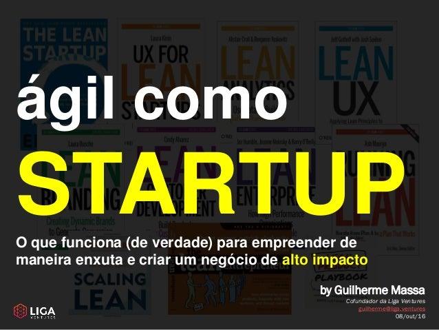 ágil como STARTUPO que funciona (de verdade) para empreender de maneira enxuta e criar um negócio de alto impacto by Guilh...