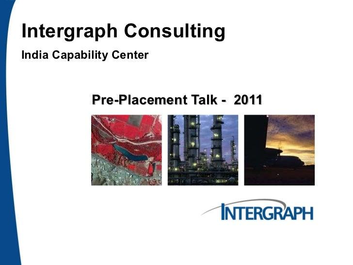 Intergraph Consulting India Capability Center Pre-Placement Talk -  2011