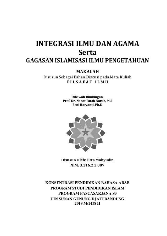 Intergrasi Ilmu Dan Agama Serta Gagasan Islamisasi Ilmu Pengetahuan