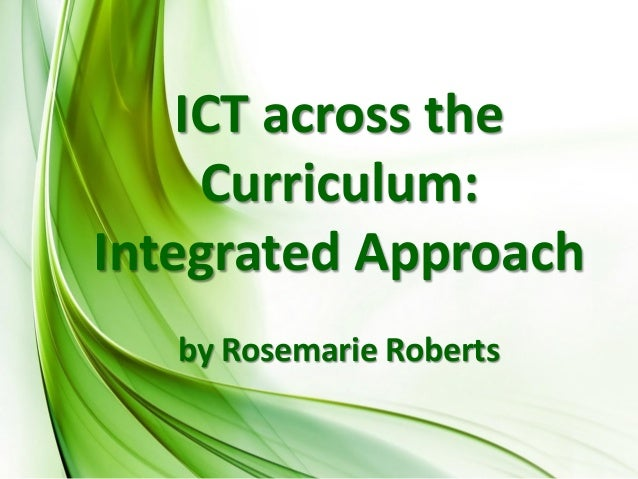 ICT across the Curriculum: Integrated Approach by Rosemarie Roberts