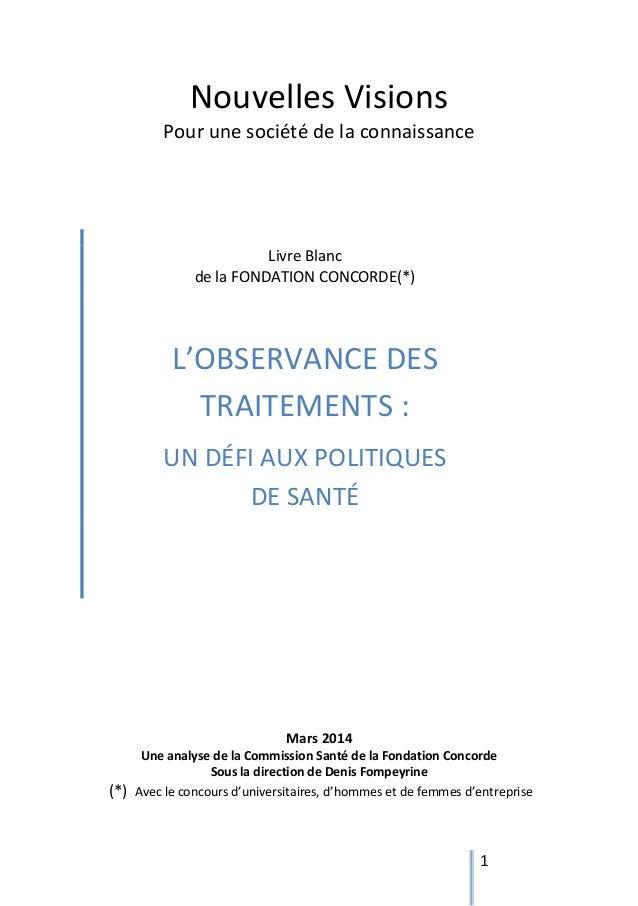 1 Nouvelles Visions Pour une société de la connaissance Mars 2014 Une analyse de la Commission Santé de la Fondation Conco...