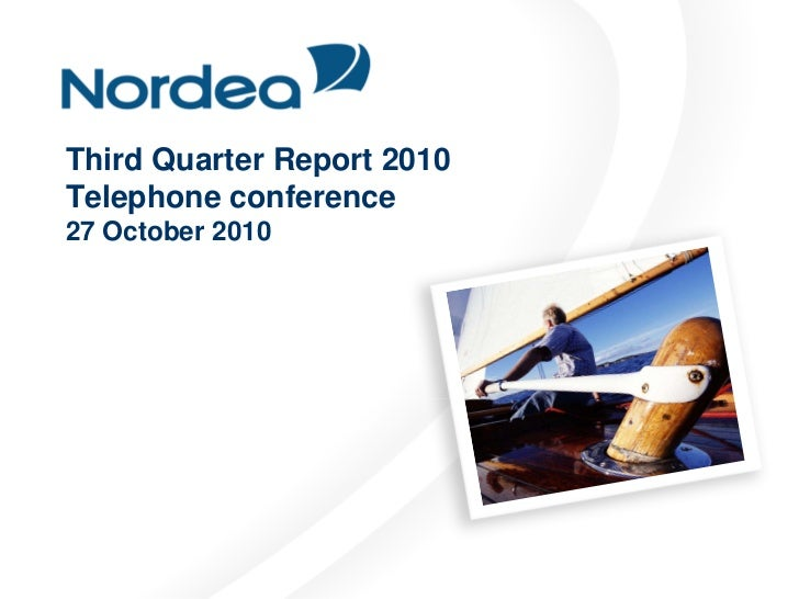 Third Quarter Report 2010 Telephone conference 27 October 2010