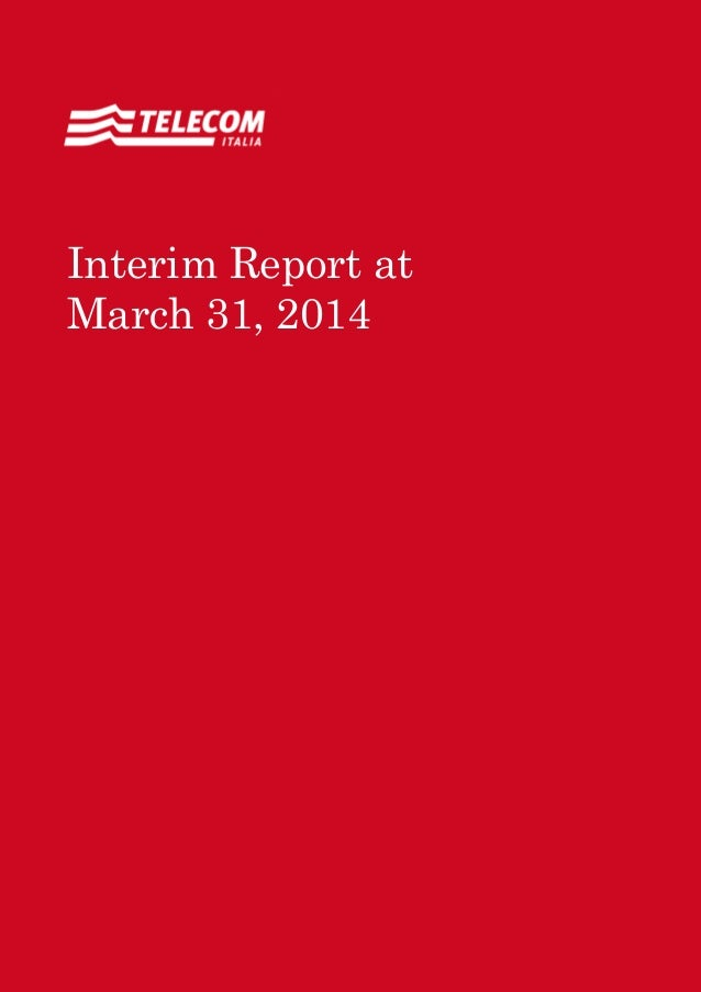 Annual Report 2011 Contents 1 Interim Report at March 31, 2014