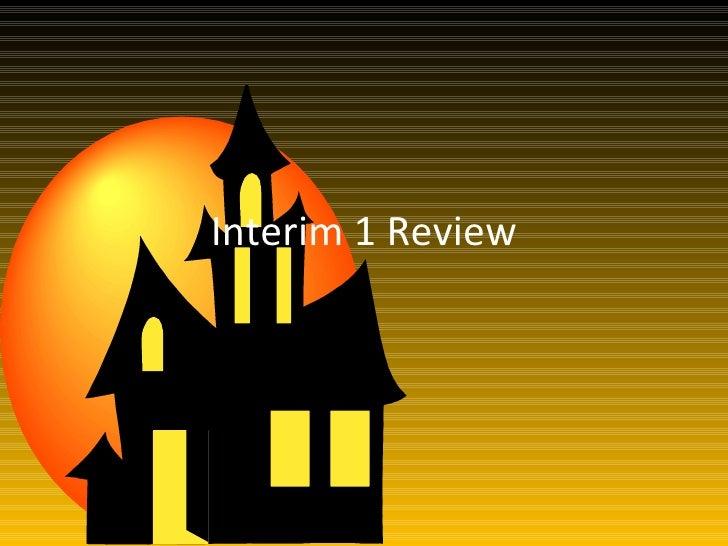 Interim 1 Review