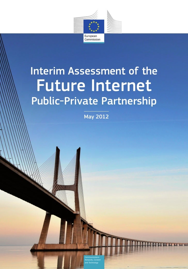 Interim Assessment of the Future InternetPublic-Private Partnership          May 2012           Communications           N...