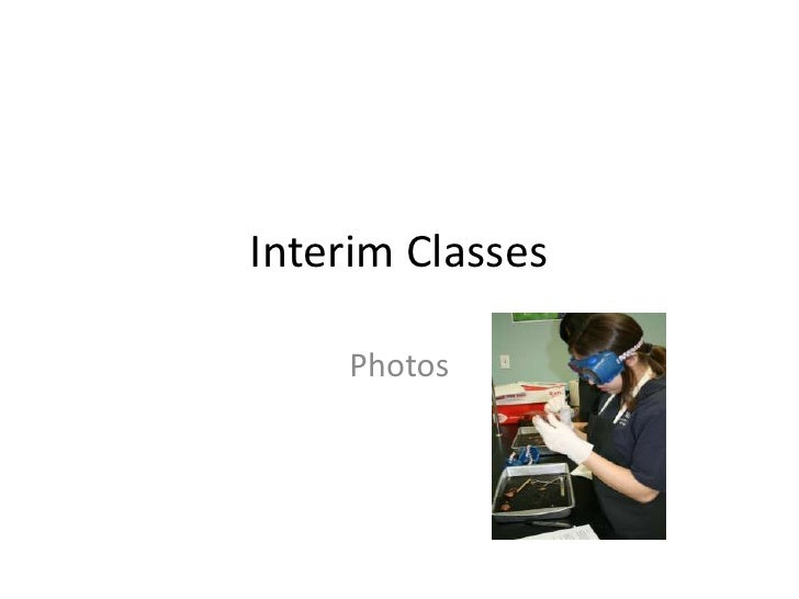 Interim Classes<br />Photos<br />