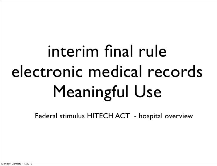 interim final rule        electronic medical records              Meaningful Use                            Federal stimulu...