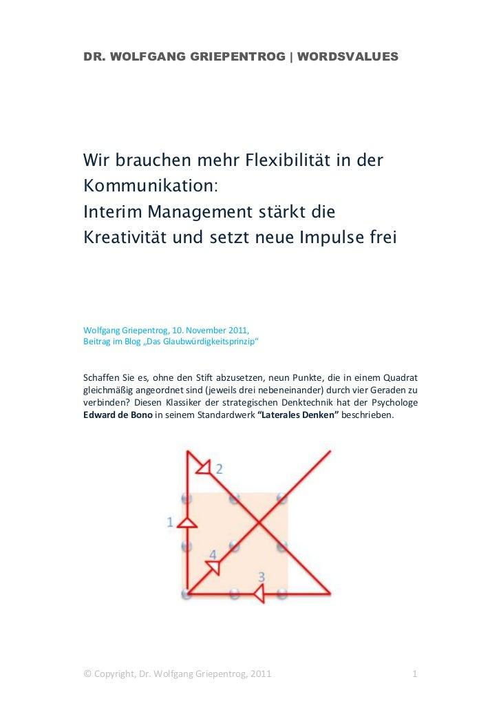 DR. WOLFGANG GRIEPENTROG | WORDSVALUESWir brauchen mehr Flexibilität in derKommunikation:Interim Management stärkt dieKrea...