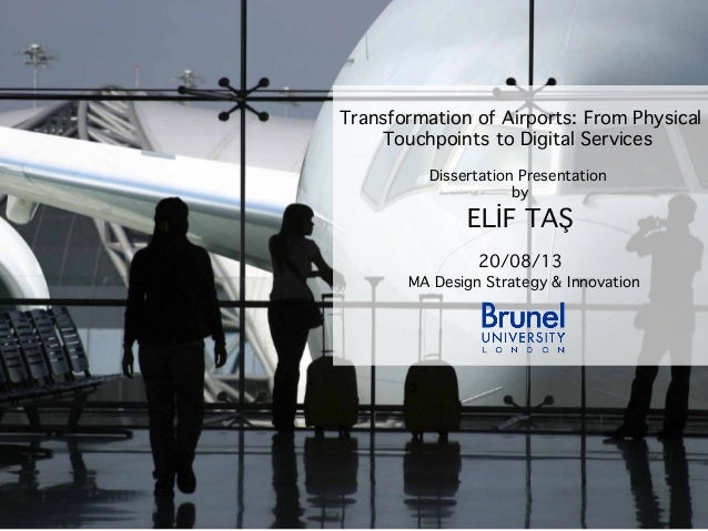 Transformation of Airports: From Physical Touchpoints to Digital Services Dissertation Presentation by  ELİF TAŞ 20/08/13 ...