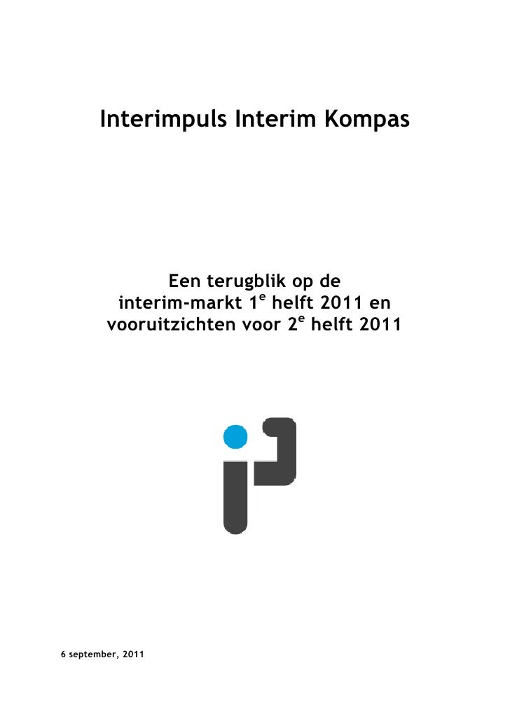 Interimpuls Interim Kompas                Een terugblik op de          interim-markt 1e helft 2011 en         vooruitzicht...