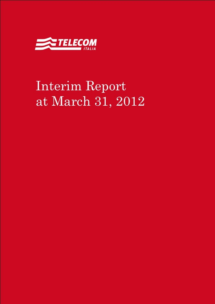Interim Reportat March 31, 2012Interim Report at March 31, 2012   Contents 1
