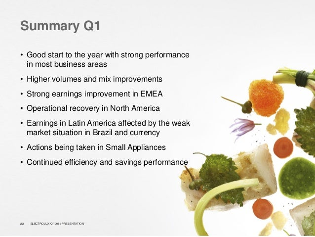 Summary Q1 • Good start to the year with strong performance in most business areas • Higher volumes and mix improvements •...