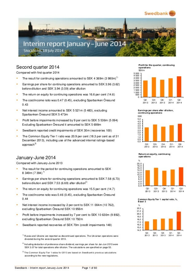 Swedbank – Interim report January-June 2014 Page 1 of 60 Second quarter 2014 Compared with first quarter 2014  The result...