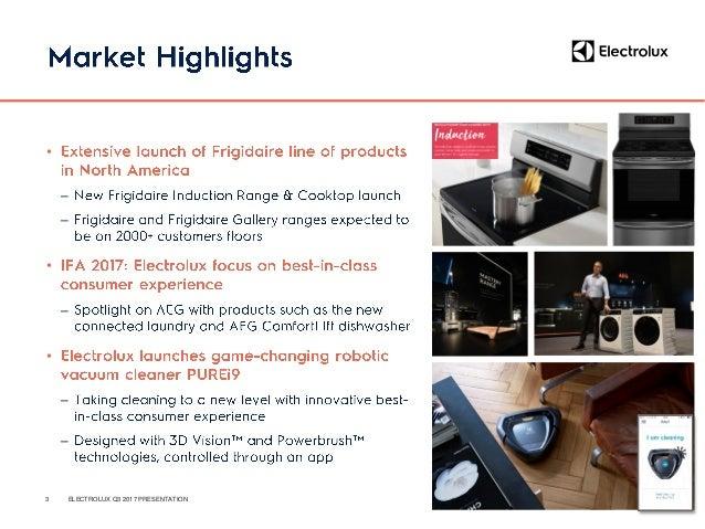 • – – – • – – – 4 ELECTROLUX Q3 2017 PRESENTATION (SEKm) Q3 2017 Q3 2016 Change Sales 9,422 9,579 -1.6% Organic growth -1....
