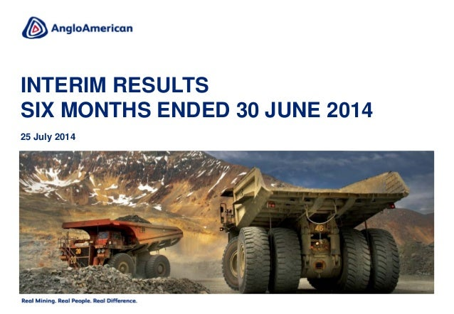 INTERIM RESULTS SIX MONTHS ENDED 30 JUNE 2014 25 July 2014