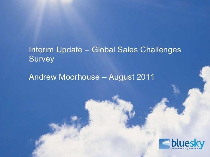 Interim Update – Global Sales Challenges Survey Andrew Moorhouse – August 2011