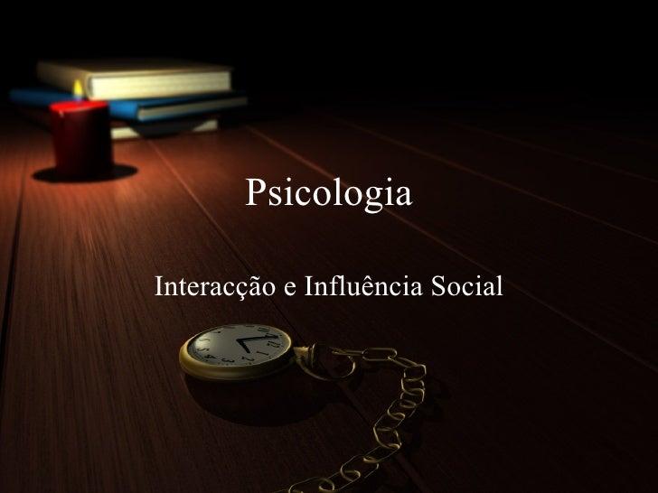 Psicologia Interacção e Influência Social