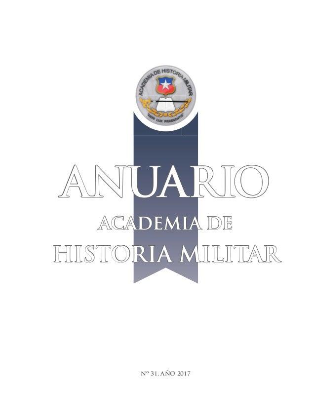 Nº 31, AÑO 2017 ACADEMIA DE HISTORIA MILITAR ANUARIO